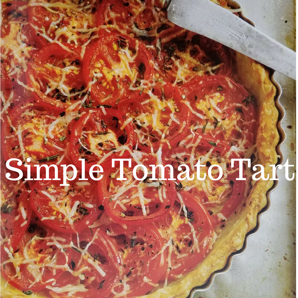 How to make a simple tomato tart